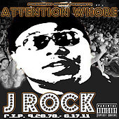 Attention Whore by J-Rock