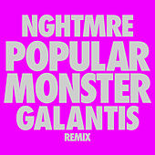 Popular Monster (NGHTMRE & Galantis Remix) by Falling In Reverse