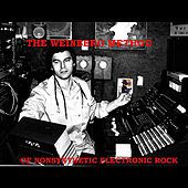 The Weinberg Method of Nonsynthetic Electronic Rock by Fred Weinberg