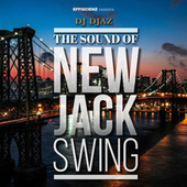The Sound Of New Jack Swing von DJ Djaz