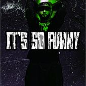 Its So Funny by Bandit