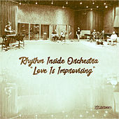 Love Is Improvising by Rhythm Inside Orchestra