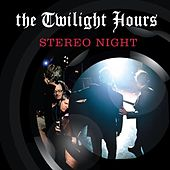 Stereo Night by The Twilight Hours