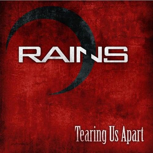Tearing Us Apart - Single by Rains