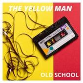 Old school by Yellowman