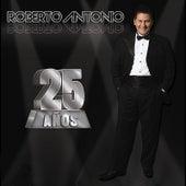 25 Años de Roberto Antonio