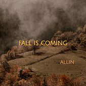 Fall Is Coming by Allin