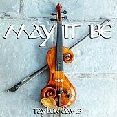 May It Be by Taylor Davis