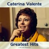 Caterina Valente Greatest Hits (All Tracks Remastered) by Caterina Valente