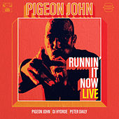 Runnin' It Now (Live) by Pigeon John