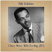 Once More With Feeling (EP) (All Tracks Remastered) by Billy Eckstine