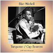 Turquoise / Cup Bearers (All Tracks Remastered) by Blue Mitchell