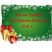 Christmas Remixes Vol. 1 by Pierre Cardin
