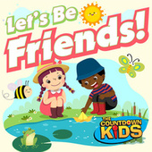 Let's Be Friends! (Songs about Friendship) de The Countdown Kids