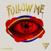 Follow Me by Fiorious