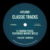 I Believe (feat. Maydie Myles) (Remixes) by K London Posse