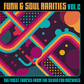 Funk & Soul Rarities: The Finest Tracks from the Silver Fox Archives, Vol. 2 by Various Artists