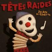 30 ans de Ginette by Têtes Raides