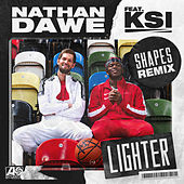 Lighter (feat. KSI) (Shapes Remix) by Nathan Dawe
