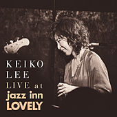 LIVE at jazz inn LOVELY by Keiko Lee