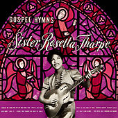 Gospel Songs by Sister Rosetta Tharpe