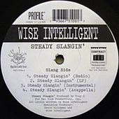 Steady Slangin' by Wise Intelligent