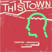 This Town (feat. Timpo) [Simon Field Remix] von Tobtok