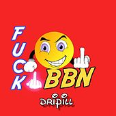 Fuck BBN (feat. Laycon) by Dripill