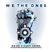 We The Ones (feat. Killer Mike & Big Rube) [Organized Noize Remix] by Big Boi