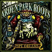 Pipe Dreams by Arden Park Roots