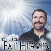 Fat Heaven by John Tole