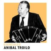 Esenciales von Anibal Troilo