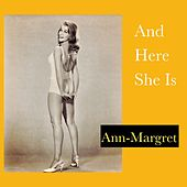 And Here She Is by Ann-Margret