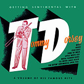 Getting Sentimental with Tommy Dorsey by Tommy Dorsey