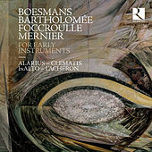 Boesmans, Bartholomée, Foccroulle & Mernier: For Early Instruments by Bernard Foccroulle