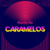 Noche de Caramelos von Various Artists