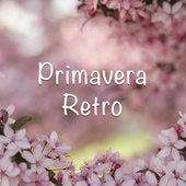 Primavera Retro by Various Artists