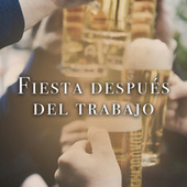 Fiesta Después Del Trabajo by Various Artists
