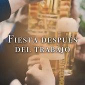 Fiesta Después Del Trabajo von Various Artists
