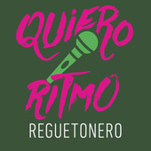 Quiero Ritmo Reguetonero von Various Artists