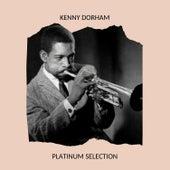 Kenny Dorham - Platinum Selection by Kenny Dorham