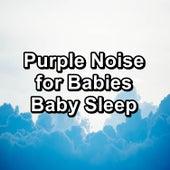 Purple Noise for Babies Baby Sleep by Fan Sounds