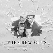 The Best Vintage Selection - The Crew Cuts by The  Crew Cuts