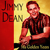 His Golden Years (Remastered) by Jimmy Dean