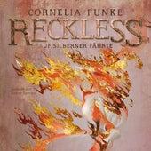 Auf silberner Fährte - Reckless, Band 4 (Ungekürzt) von Cornelia Funke