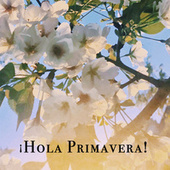 ¡Hola Primavera! von Various Artists