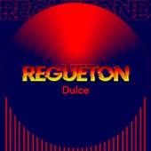 Regueton Dulce de Various Artists