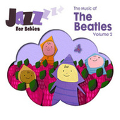 The Music of the Beatles, Vol. 2 by Jazz for Babies