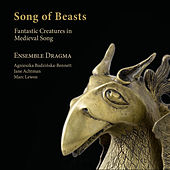 Song of Beasts. Fantastic Creatures in Medieval Songs by Ensemble Dragma