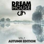 Dream House, Vol 7 (Autumn Edition) von Various Artists